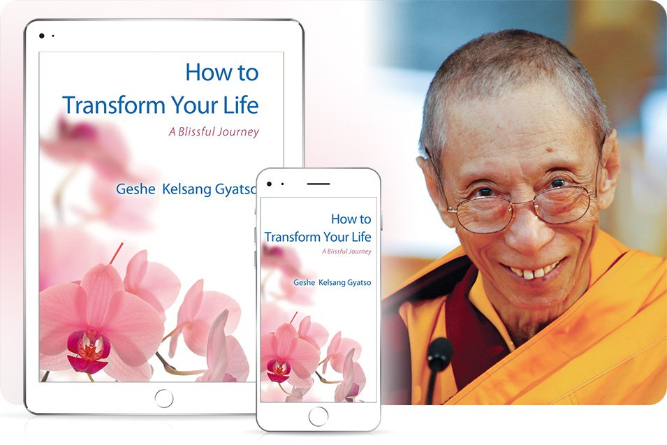 How to Transform Your Life - free eBook - a special present for everybody from the author, Venerable Geshe Kelsang Gyatso