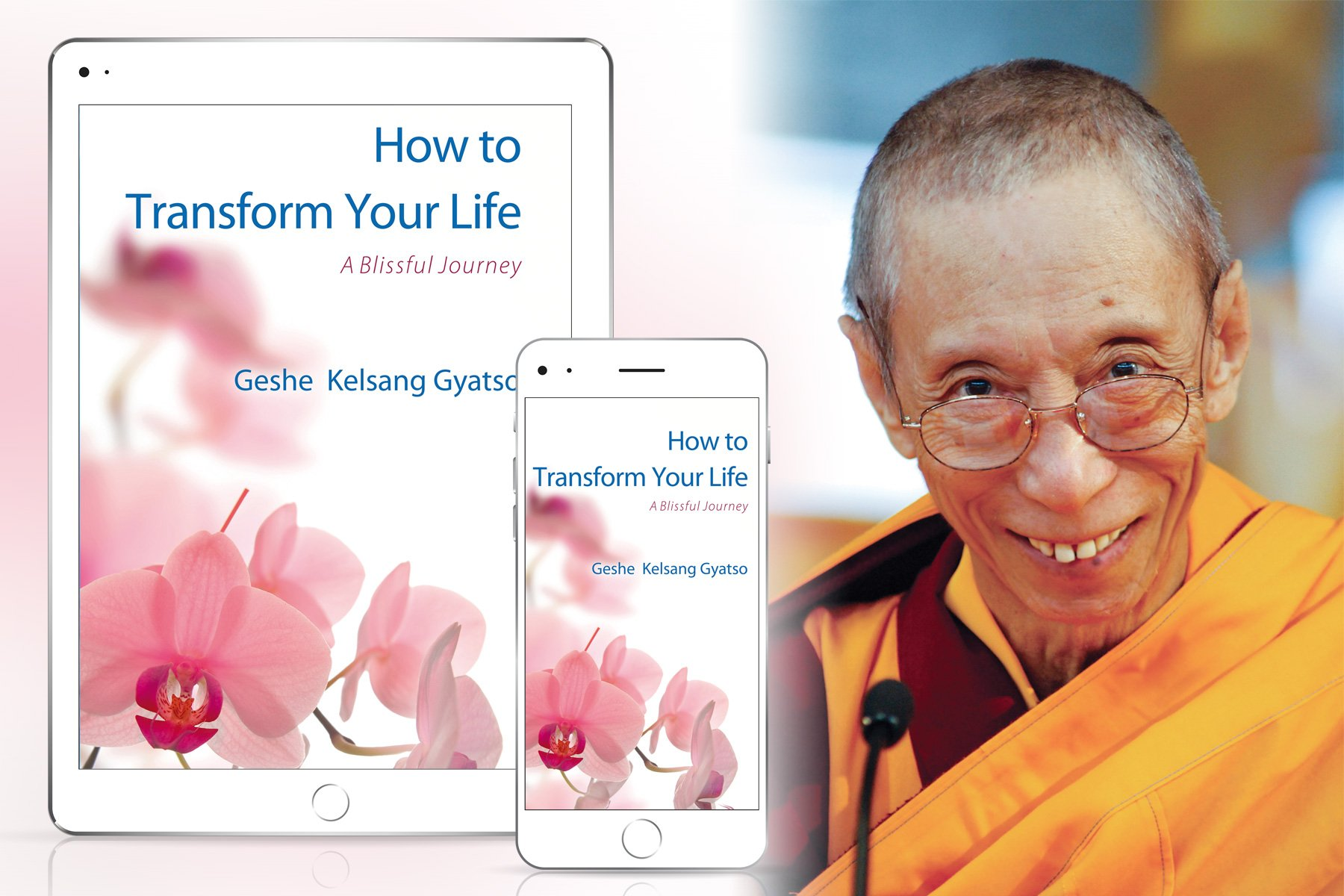 How to Transform Your Life by Venerable Geshe Kelsang Gyatso