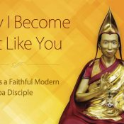 Special Weekend Course with Gen-la Dekyong – May I Become Just Like You