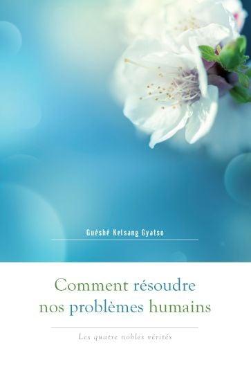 Comment résoudre nos problèmes humains